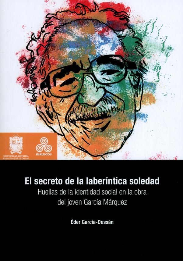 El secreto de la laberíntica soledad. Huellas de la identidad social en la obra del joven García Márquez