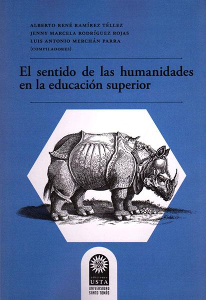 El sentido de las humanidades en la educación superior