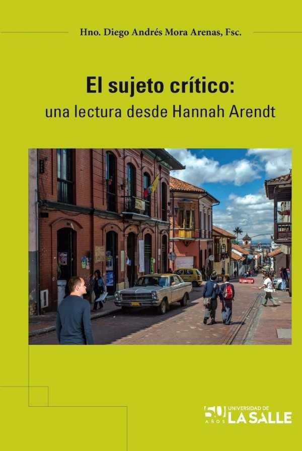 El sujeto crítico. Una lectura desde Hannah Arendt