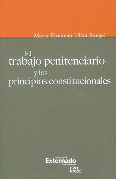 El trabajo penitenciario y los principios constitucionales