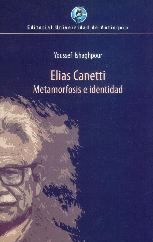 Elias Canetti: Metamorfosis e identidad