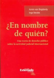 ¿En nombre de quién? Una teoría de derecho público sobre la actividad judicial internacional