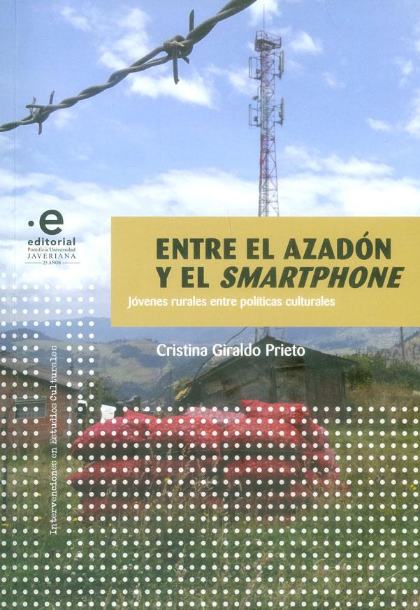 Entre el azadón y el smartphone. Jóvenes rurales entre políticas culturales