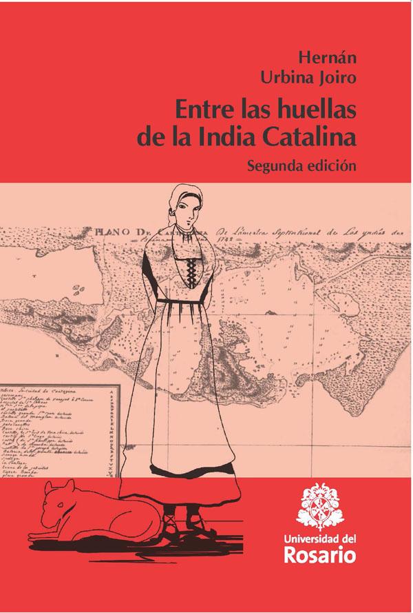 Entre las Huellas de la India Catalina. (Segunda Edición)