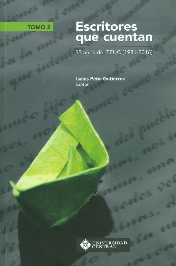 Ecritores que cuentan. 35 años del TEUC (1981-2016) Tomo II