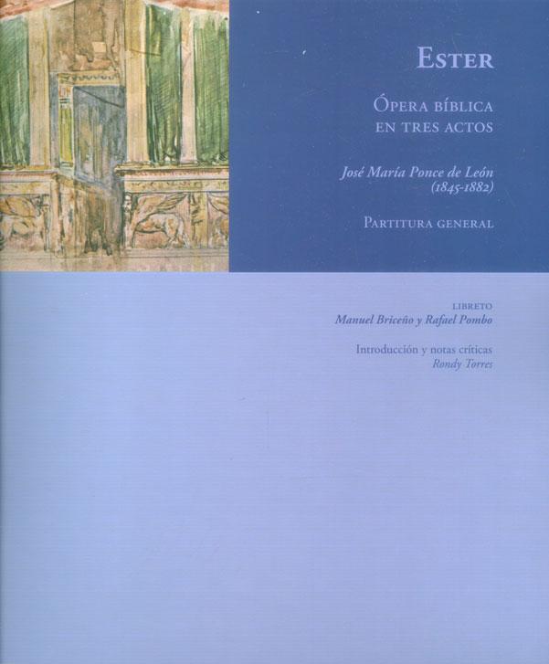 Ester. Òpera bíblica en tres actos. José María Ponce de León (1845-1882) Partitura general