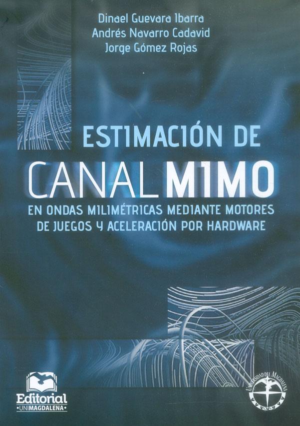 Estimación de canal MIMO en ondas milimétricas mediante motores de juegos y aceleración por hadware