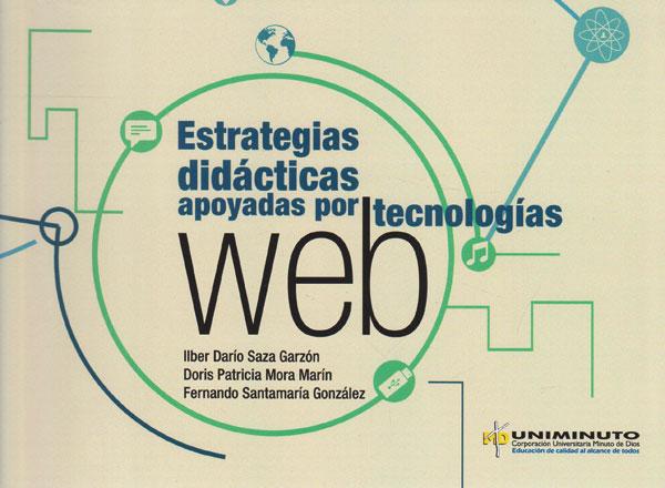 Estrategias didácticas apoyadas por tecnologías web