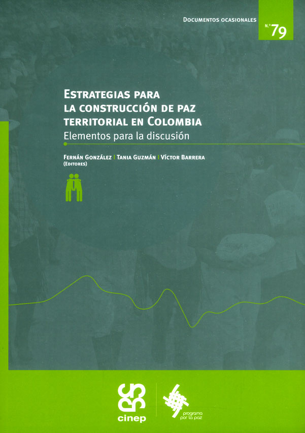 Estrategias para la construcción de paz territorial en Colombia. Elementos para la discusión