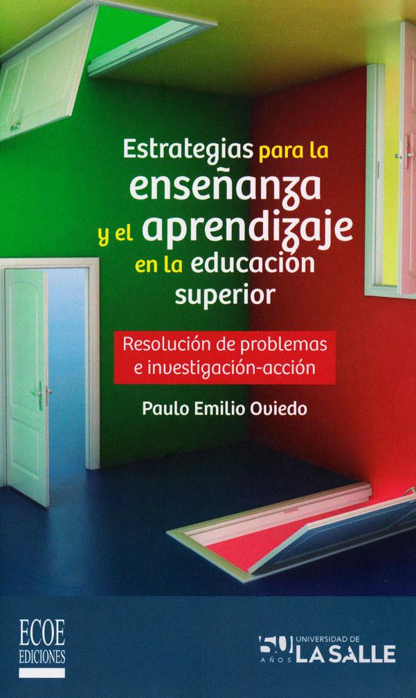 Estrategias para la enseñanza y el aprendizaje en la educación superior. Resolución de problemas e investigación-acción