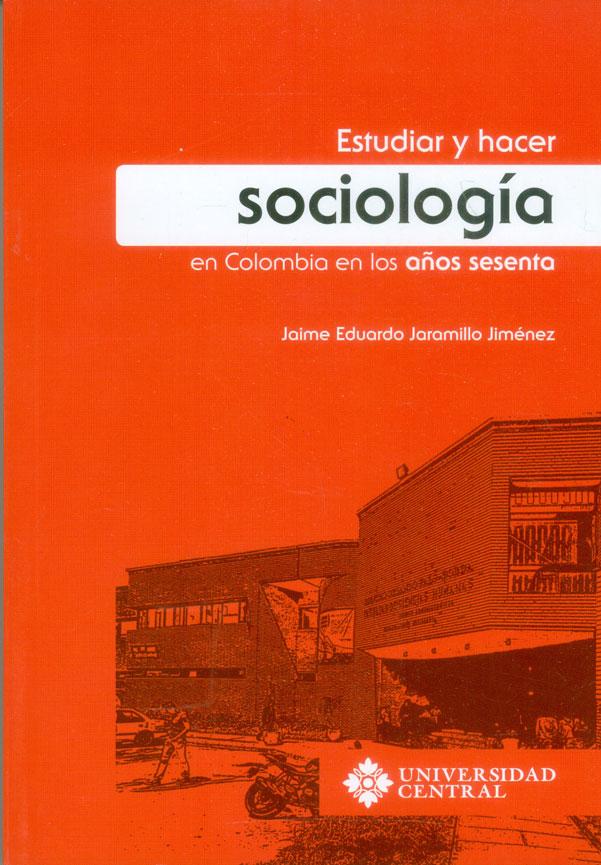 Estudiar y hacer sociología en Colombia en los años sesenta