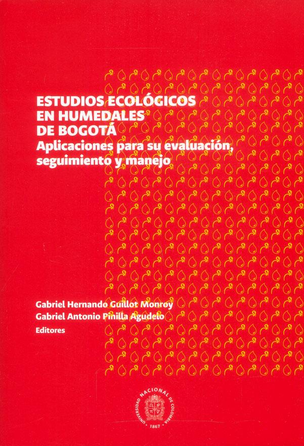 Estudios ecológicos en humedales de Bogotá: aplicaciones para su evaluación, seguimiento y manejo