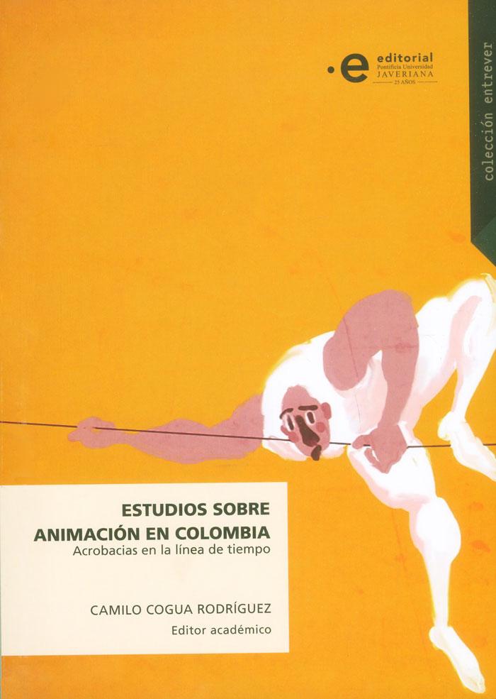 Estudios sobre animación en Colombia. Acrobacias en la línea de tiempo