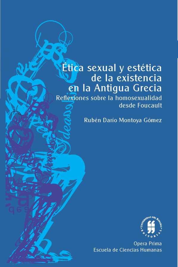 Ética sexual y estética de la existencia en la Antigua Grecia. Reflexiones sobre la homosexualidad desde Foucault