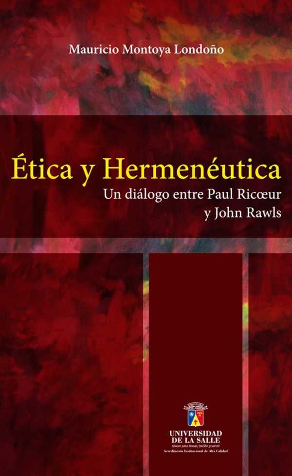 Ética y hermenéutica. Un diálogo entre Paul Ricoeur y John Rawls