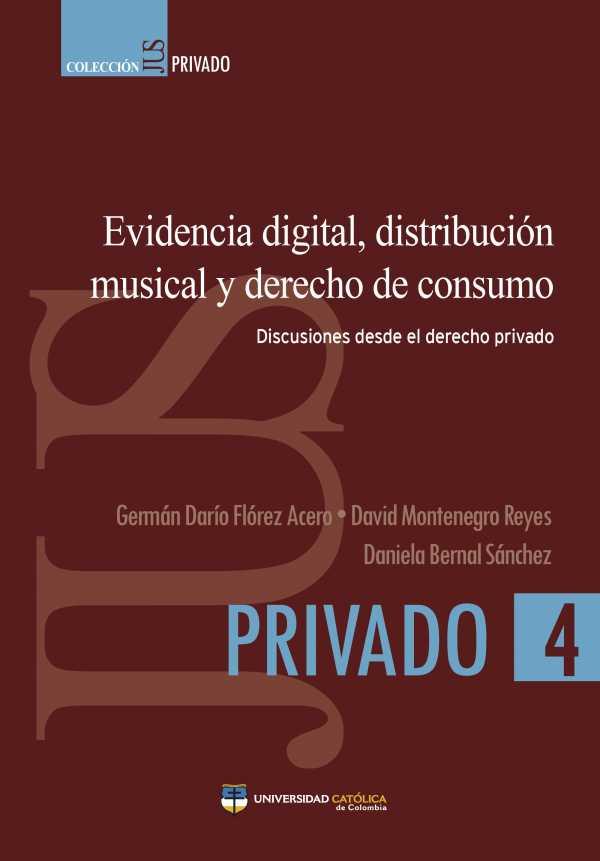 Evidencia digital, distribución musical y derecho de consumo. Discusiones desde el derecho privado