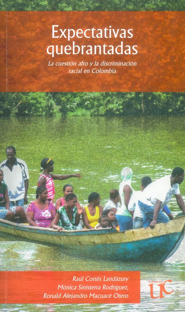 Expectativas quebrantadas. La cuestion afro y la discriminación racial en Colombia