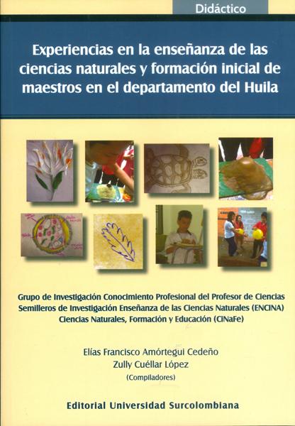 Experiencias en la enseñanza de las ciencias naturales y formación inicial de maestros en el departamento del Huila