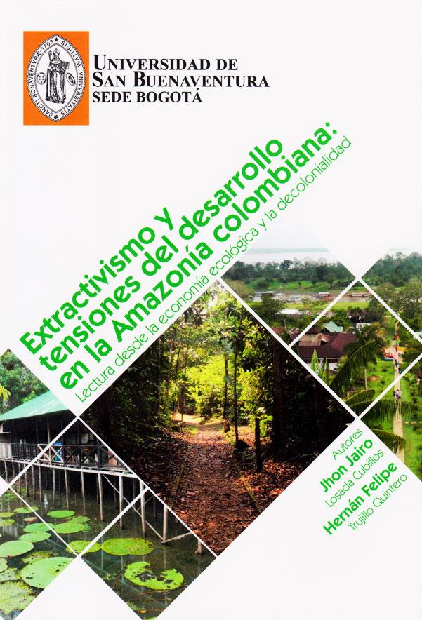 Extractivismo y tensiones del desarrollo en la Amazonía colombiana: lectura desde la economía ecológica y la decolonialidad