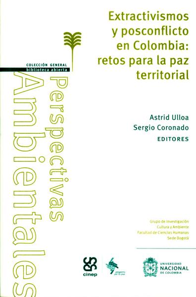 Extractivismos y posconflicto en Colombia:retos para la paz territorial