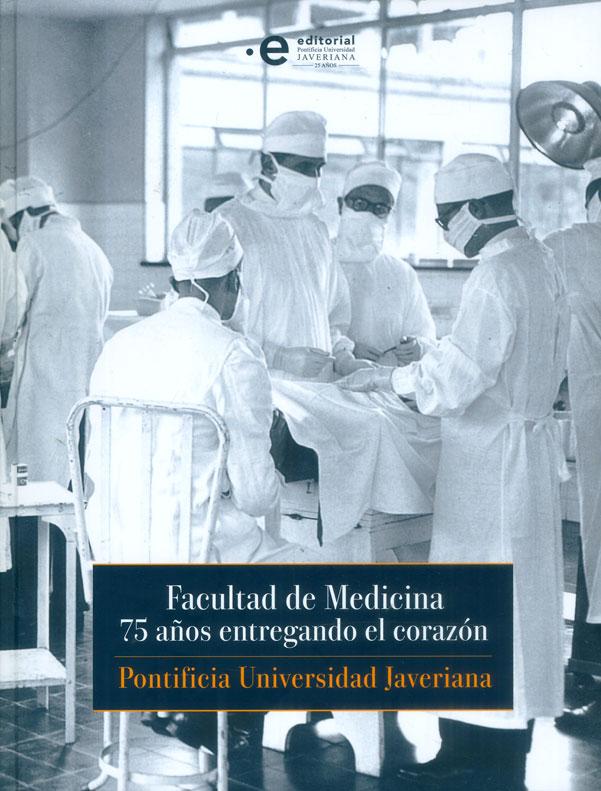Facultad de medicina: 75 años entregando el corazón