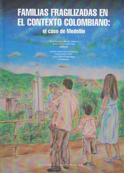 Familias fragilizadas en el contexto colombiano: El caso Medellin