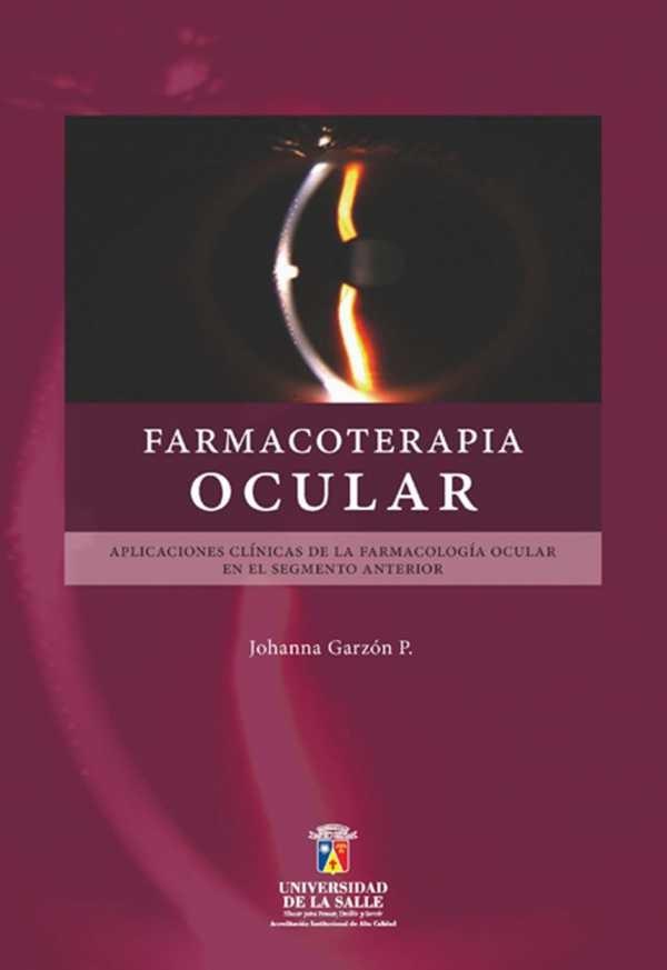 Farmacoterapia ocular. Aplicaciones clínicas de la farmacología ocular en el segmento anterior