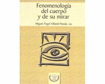 Fenomenología del cuerpo y de su mirar