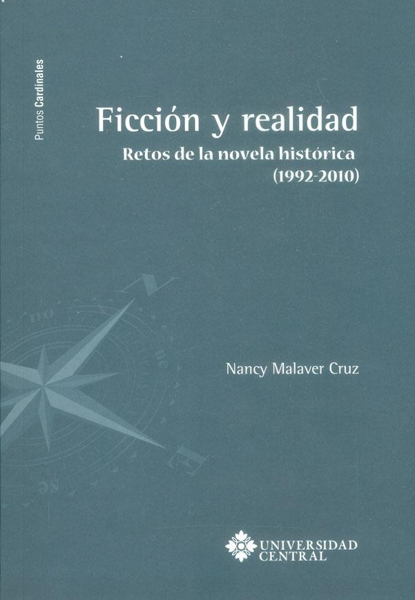 Ficción y realidad. Relatos de la novela historica (1992-2010)