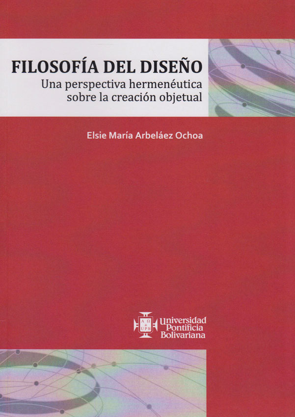 Filisofía del Diseño. Una perspectiva hermenéutica sobre la creación objetual
