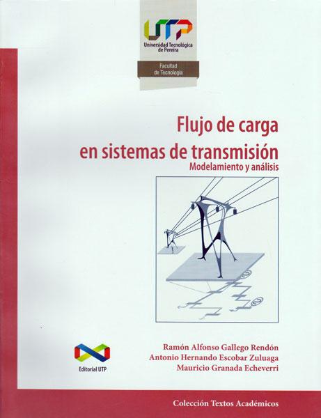 Flujo de carga en sistemas de transmisión. Modelamiento y análisis