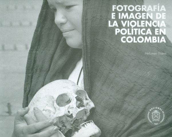 Fotografía e imagen de la violencia política en Colombia