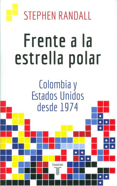 Frente a la estrella polar. Colombia y Estados Unidos desde 1974