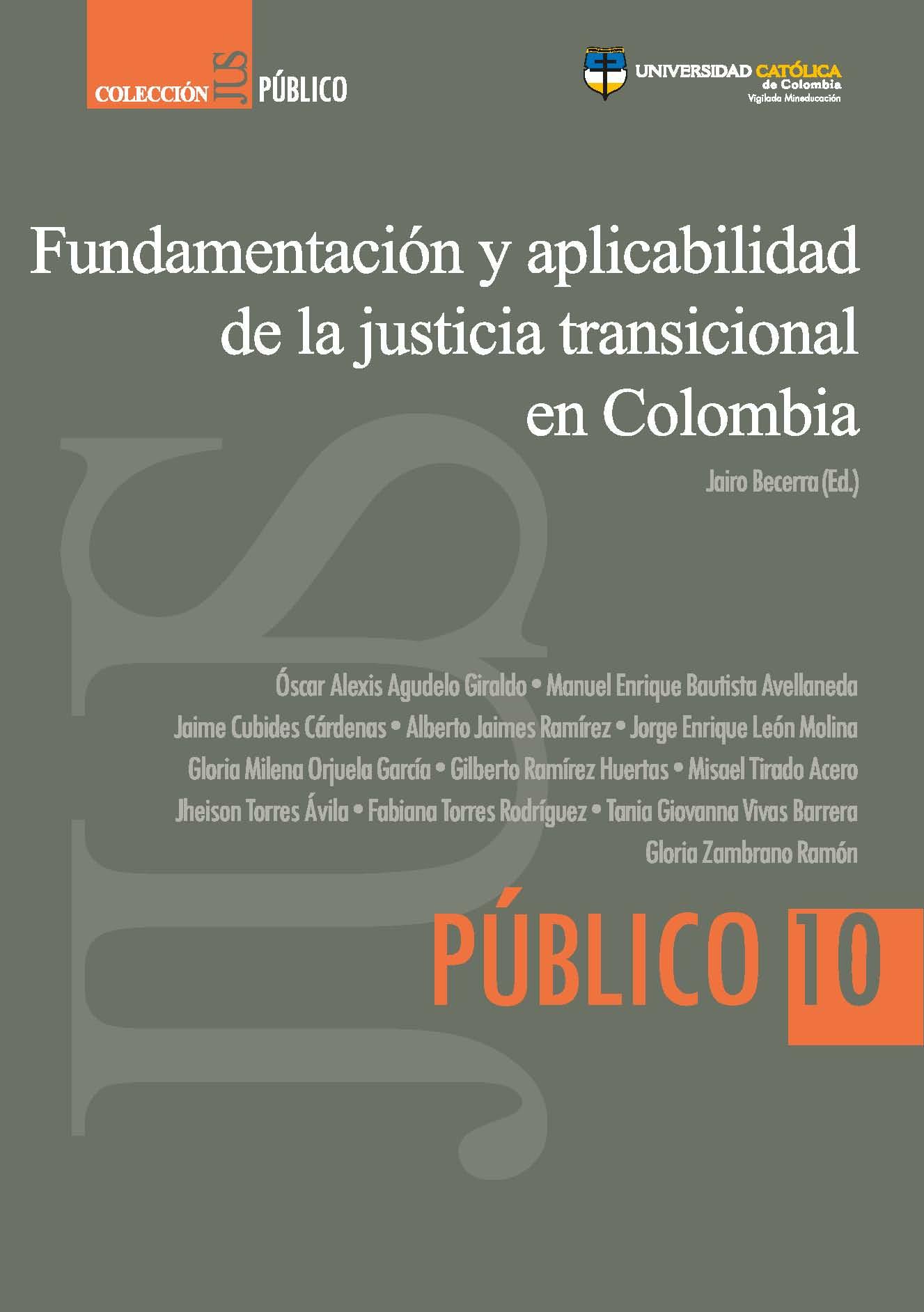 Fundamentación y aplicabilidad de la justicia transicional en Colombia