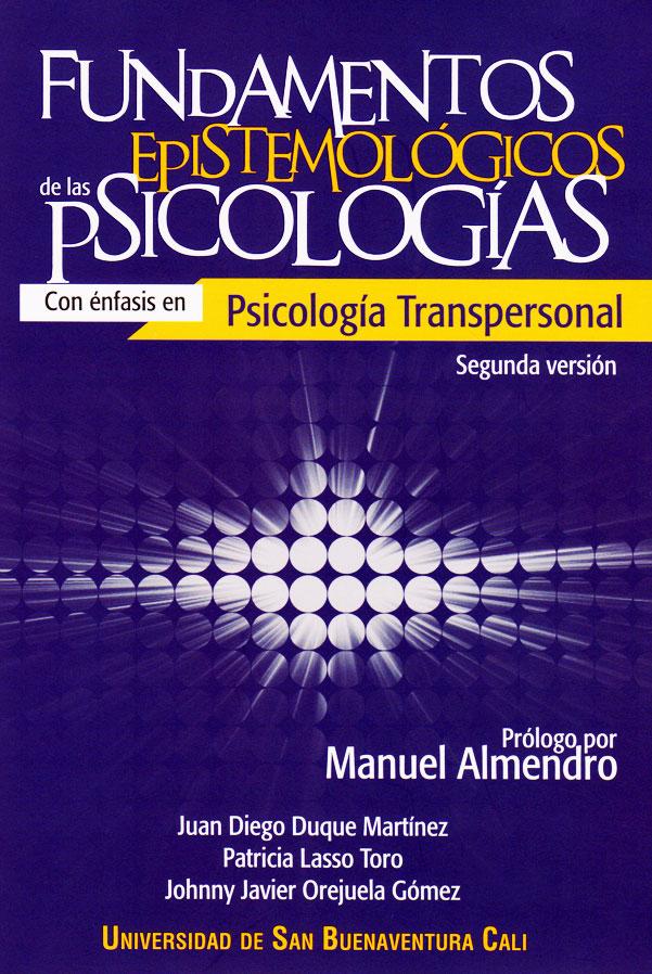 Fundamentos epistemológicos de las psicologías: con énfasis en psicología transpersonal