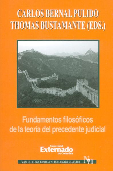 Fundamentos filosóficos de la teoría del precedente judicial