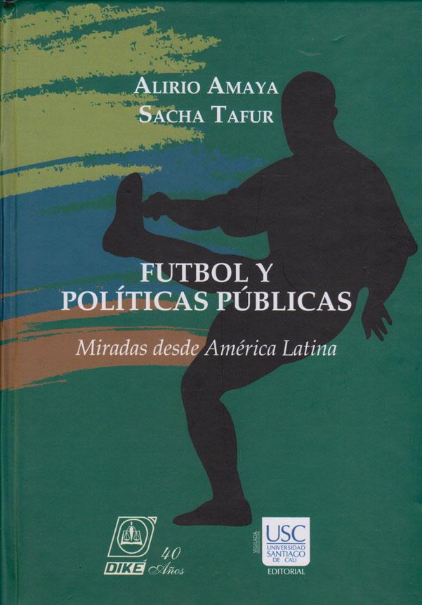 Futbol y Políticas Públicas. Miradas desde América Latina