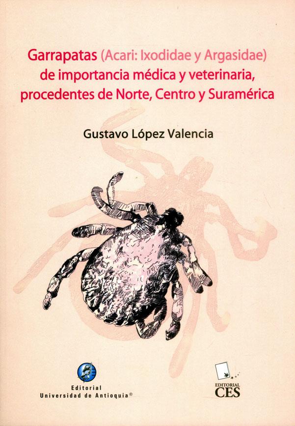 Garrapatas (Acari: ixodidae y Argasidae) de importancia médica y veterinaria, procedentes de Norte, Centro y Suramérica