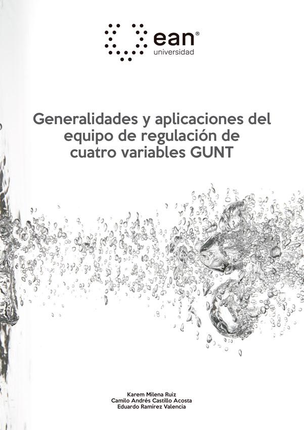 Generalidades y aplicaciones de un equipo de regulación de cuatro variables GUNT