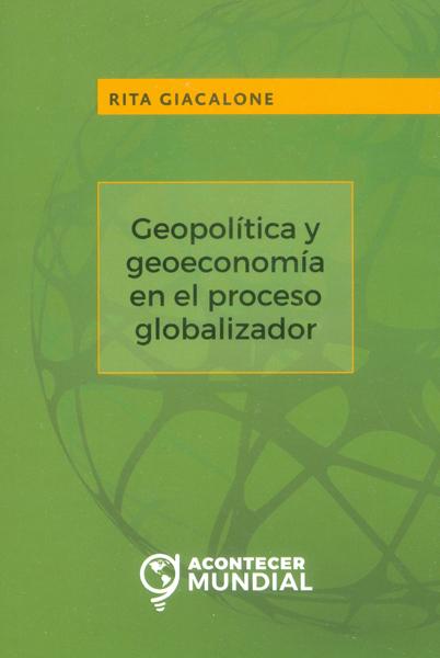 Geopolítica y geoeconomía en el proceso globalizador