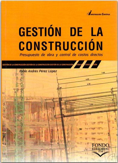 Gestión de la construcción. Presupuesto de obra y control de costos directos
