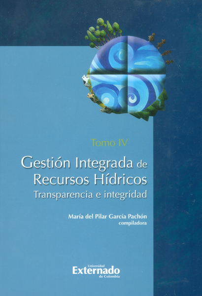 Gestión integrada de recursos hídricos. Transparencia e integridad tomo IV