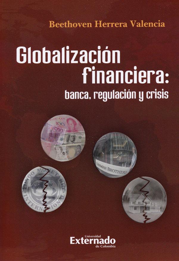 Globalización financiera: banca, regulación y crisis