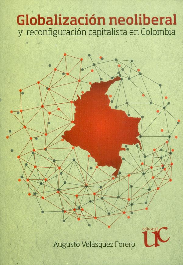 Globalización neoliberal y reconfiguración capitalista en Colombia