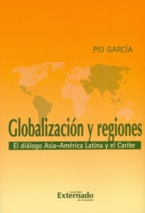 Globalización y regiones. El diálogo Asia-América Latina y el Caribe