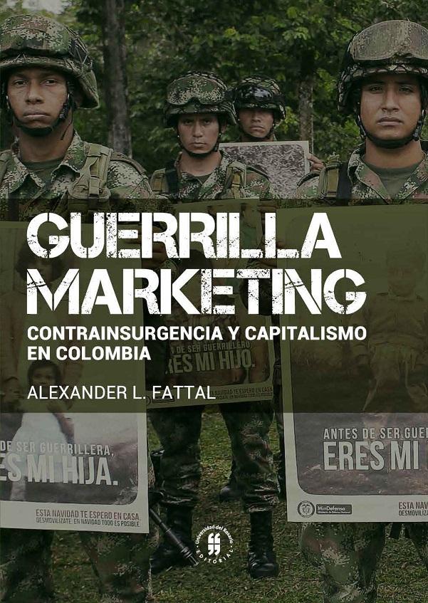 Guerrilla marketing: contrainsurgencia y capitalismo en Colombia