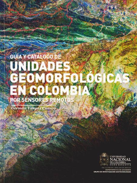 Guia y Catálogo de Unidadades Geomorfológicas en Colombia
