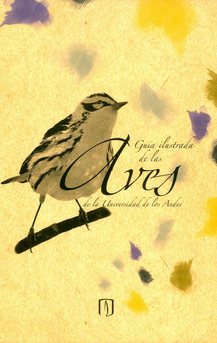 Guía ilustrada de las aves de la Universidad de los Andes