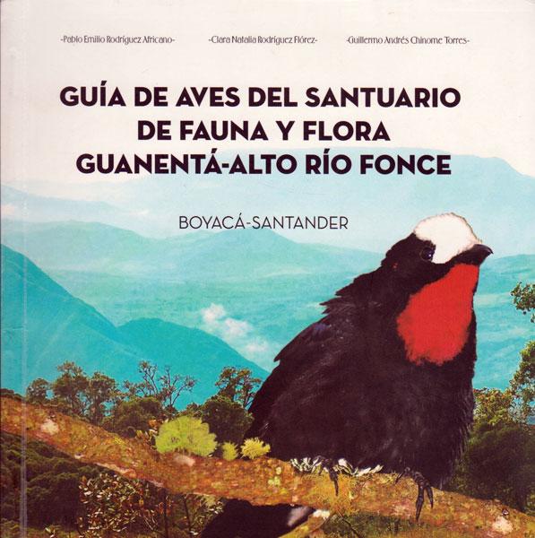 Guía ilustrada de aves del Santuario de Fauna y Flora Guanentá - Alto Río Fonce (Boyacá -Santander)