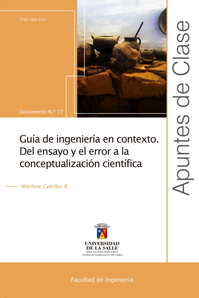 Guía de ingeniería en contexto. Del ensayo y el error a la conceptualización científica